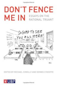 Don't Fence Me In: Essays on the Rational Truant: The Empty Desk Syndrome front cover