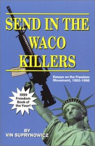 Send in the Waco Killers, Essays on the Freedom Movement, 1993-1998 front cover