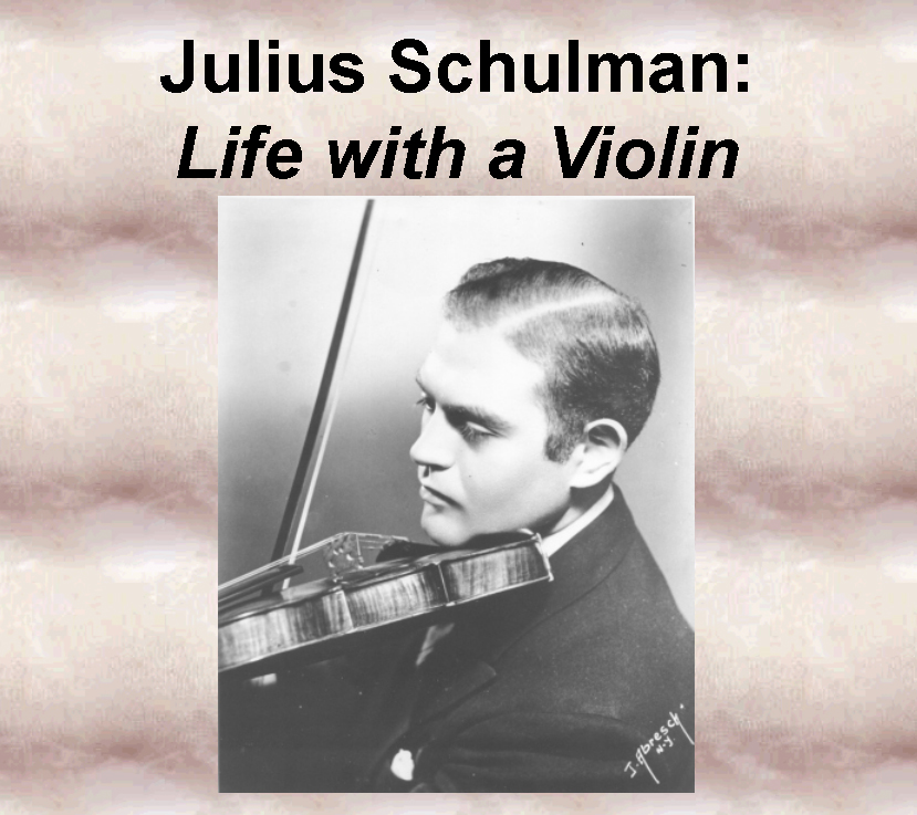 Julius Schulman: Life With A Violin