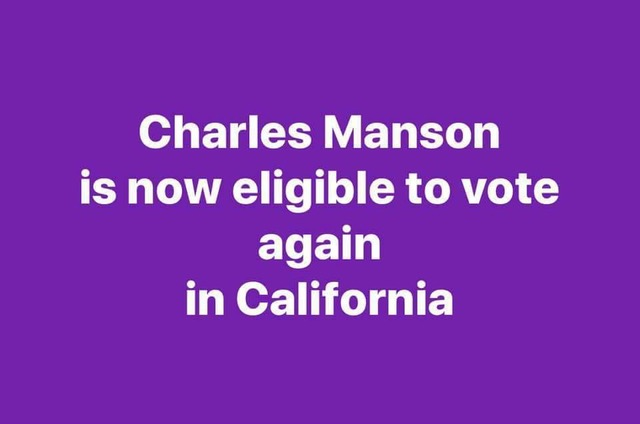 Manson can now vote in California!