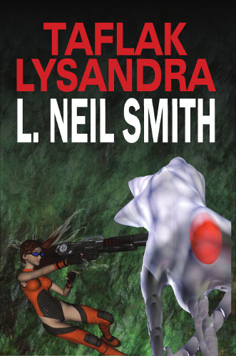 Front Cover of Taflak Lysandra, by L. Neil Smith