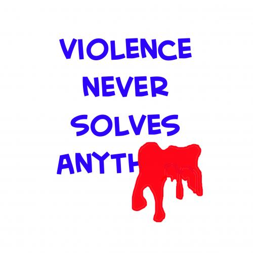 Violence never solves anything
